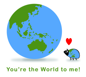 You the world to me!